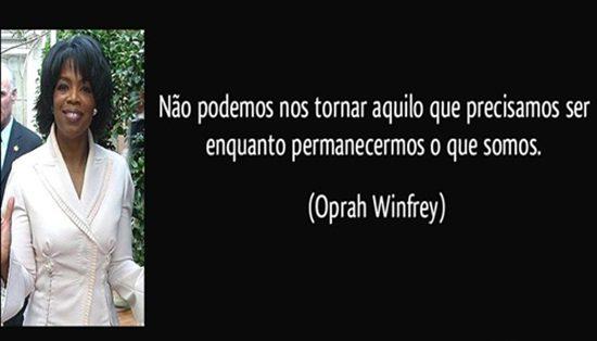 frase-nao-podemos-nos-tornar-aquilo-que-precisamos-ser-enquanto-permanecermos-o-que-somos-oprah-winfrey-141106