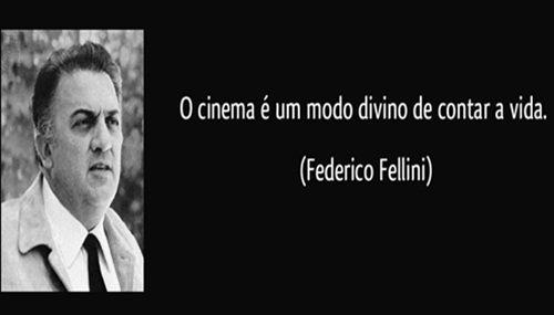 frase-o-cinema-e-um-modo-divino-de-contar-a-vida-federico-fellini-100347