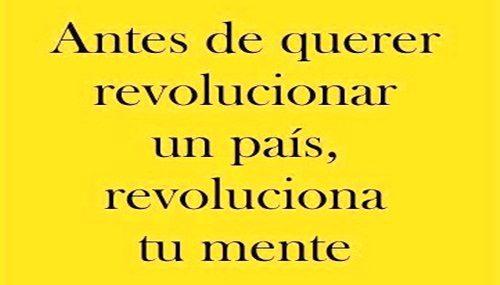 antes de querer revolucionar o país