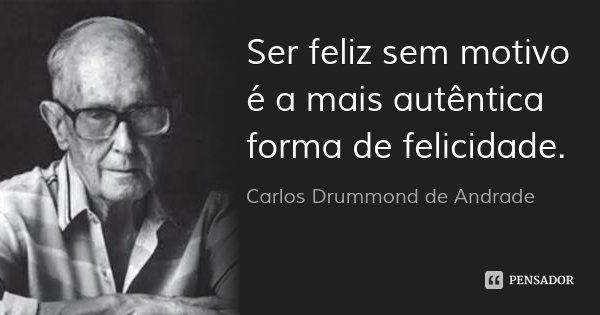 carlos_drummond_de_andrade_ser_feliz_sem_motivo_overlay_l-miniatura-800x420-120695