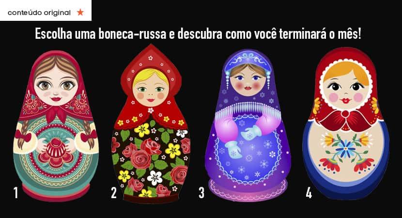 escolha uma boneca russa e descubra como você terminará este mês